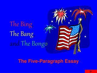 The Bing , The Bang , and The Bongo