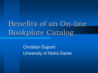 Benefits of an On-line Bookplate Catalog
