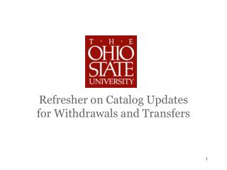 Refresher on Catalog Updates for Withdrawals and Transfers