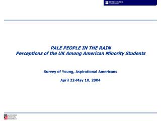 PALE PEOPLE IN THE RAIN Perceptions of the UK Among American Minority Students