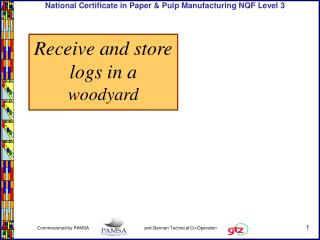 Receive and store logs in a  woodyard