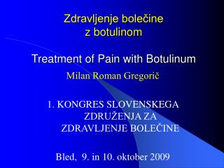 Zdravljenje bole?ine z botulinom Treatment of Pain with Botulinum