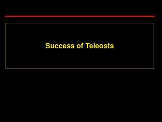 Success of Teleosts
