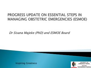 PROGRESS UPDATE ON ESSENTIAL STEPS IN MANAGING OBSTETRIC EMERGENCIES (ESMOE)