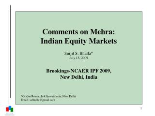 Comments on Mehra: Indian Equity Markets  Surjit S. Bhalla July 15, 2009   Brookings-NCAER IPF 2009,  New Delhi, India