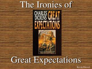 The Ironies of  Great Expectations