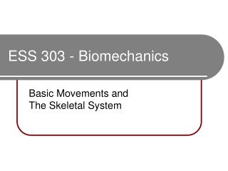 ESS 303 - Biomechanics