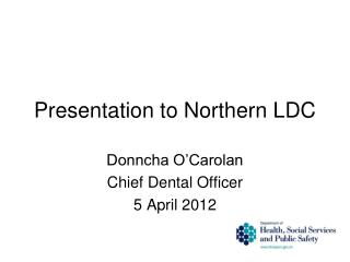Presentation to Northern LDC
