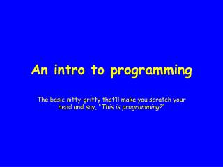 An intro to programming