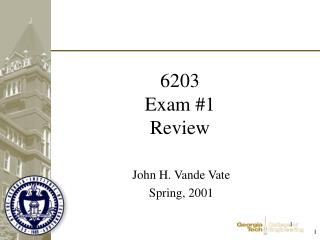6203 Exam #1 Review