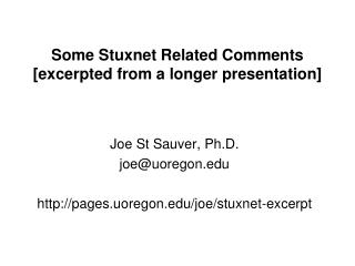 Some Stuxnet Related Comments  [excerpted from a longer presentation]