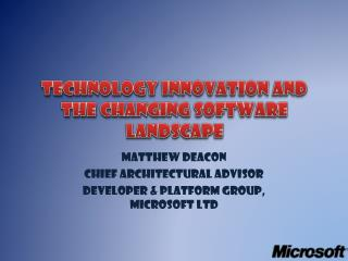 Technology Innovation and the changing software landscape