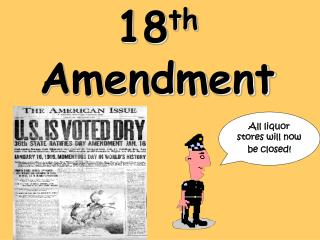 18 th    Amendment