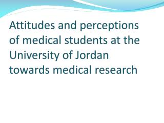 Attitudes and perceptions of medical students at the Univers