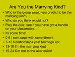 Are You the Marrying Kind