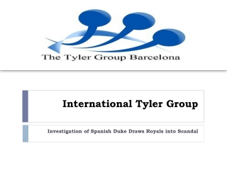 International Tyler Group: Investigation of Spanish Duke Dra