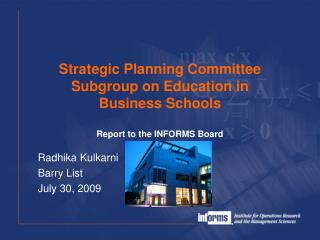 Strategic Planning Committee Subgroup on Education in Business Schools  Report to the INFORMS Board