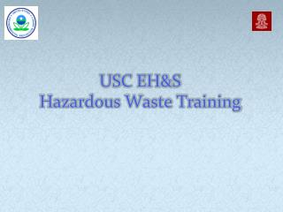 USC EH&S Hazardous Waste Training