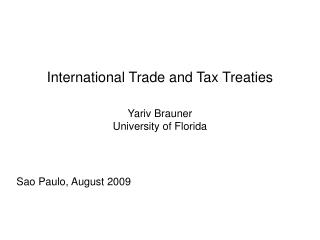 International Trade and Tax Treaties  Yariv Brauner University of Florida