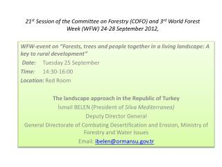 21 st  Session of the Committee on Forestry (COFO) and 3 rd  World Forest Week (WFW) 24-28 September 2012,