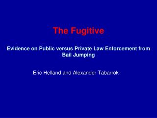 The Fugitive Evidence on Public versus Private Law Enforcement from Bail Jumping