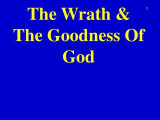 The Wrath & The Goodness Of God