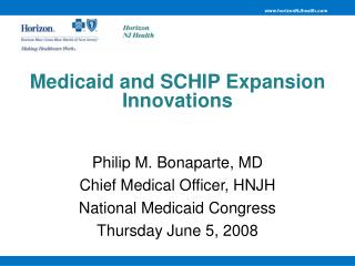 Medicaid and SCHIP Expansion Innovations