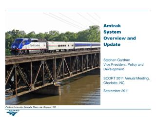 Amtrak System Overview and Update