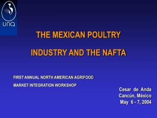 THE MEXICAN POULTRY INDUSTRY AND THE NAFTA