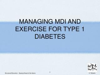 MANAGING MDI AND EXERCISE FOR TYPE 1 DIABETES