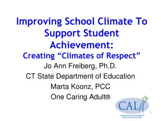 "Improving School Climate To Support Student Achievement:  Creating ""Climates of Respect"""