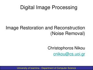 Image Restoration and Reconstruction (Noise Removal)