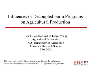 Influences of Decoupled Farm Programs on Agricultural Production
