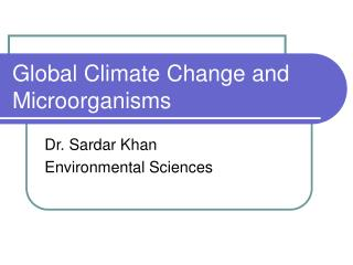Global Climate Change and Microorganisms