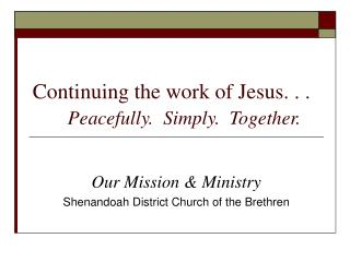 Continuing the work of Jesus. . .  Peacefully. Simply. Together.