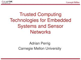 Trusted Computing Technologies for Embedded Systems and Sensor Networks