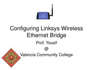 Configuring Linksys Wireless Ethernet Bridge