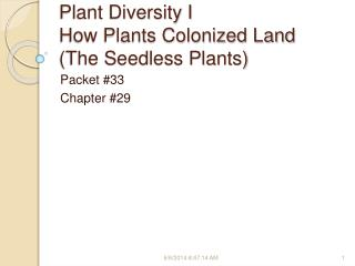 Plant Diversity I How Plants Colonized Land (The Seedless Plants)