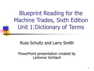 Blueprint Reading for the Machine Trades, Sixth Edition  Unit 1:Dictionary of Terms