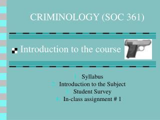 CRIMINOLOGY (SOC 361)