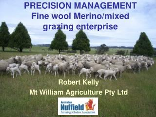 PRECISION MANAGEMENT Fine wool Merino/mixed grazing enterprise
