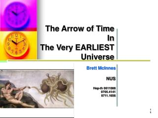 The Arrow of Time In The Very EARLIEST Universe