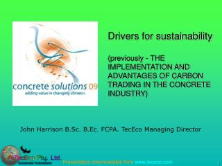 Drivers for sustainability (previously - THE IMPLEMENTATION AND ADVANTAGES OF CARBON TRADING IN THE CONCRETE INDUSTRY)