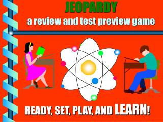 JEOPARDY a review and test preview game