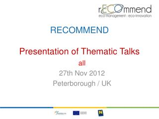RECOMMEND  Presentation of Thematic  Talks