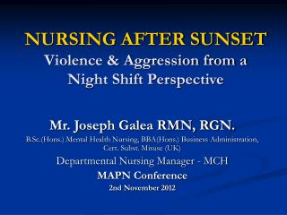 NURSING AFTER SUNSET Violence & Aggression from a  Night Shift Perspective
