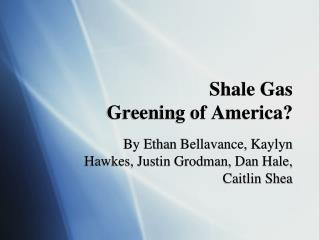 Shale Gas Greening of America?