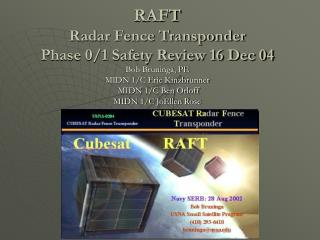 RAFT Radar Fence Transponder Phase 0/1 Safety Review 16 Dec 04
