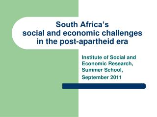 South Africa s  social and economic challenges in the post-apartheid era