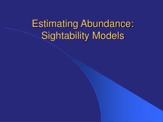 Estimating Abundance:  Sightability Models